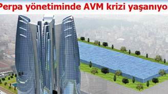 Perpa yönetimi içinde AVM krizi yaşanıyor