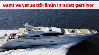 Gemi ve yat sektörünün ihracatı geriliyor