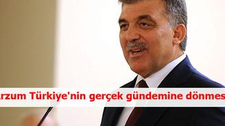 'Arzum Türkiye'nin gerçek gündemine dönmesi'