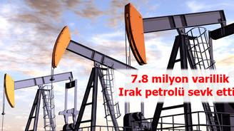 7.8 milyon varillik Irak petrolü sevk ettik