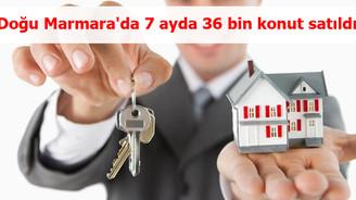 Doğu Marmara'da 7 ayda 36 bin konut satıldı