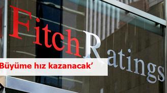Fitch: Büyüme hız kazanacak