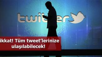 Dikkat! Tüm tweet'lerinize ulaşılabilecek!