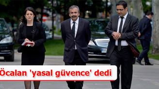 Öcalan 'yasal güvence' dedi
