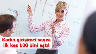 Kadın girişimci sayısı ilk kez 100 bini aştı!