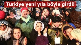 Türkiye yeni yıla böyle girdi!