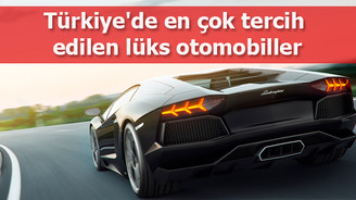 Türkiye'de en çok tercih edilen lüks otomobiller