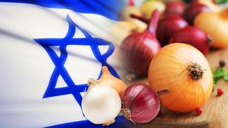 İsrail'in soğanı Türkiye'den gidecek