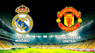 Real Madrid ile Manchester United 11. randevuda