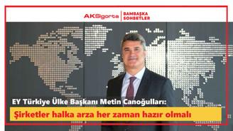 EY Türkiye Ülke Başkanı Metin Canoğulları, DÜNYA Talks'ta