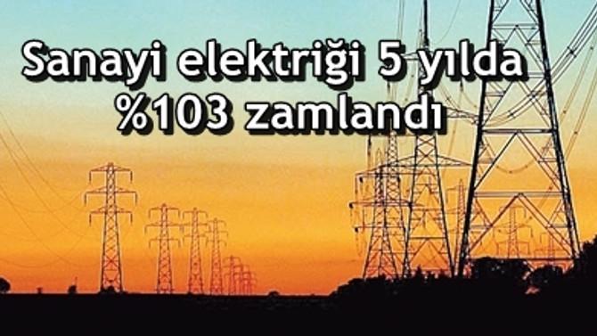 Sanayi elektriği 5 yılda yüzde 103 zamlandı