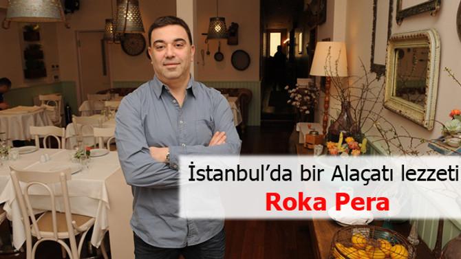 İstanbul'da bir Alaçatı lezzeti: Roka Pera