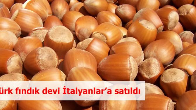 Türk fındık devi İtalyanlar'a satıldı