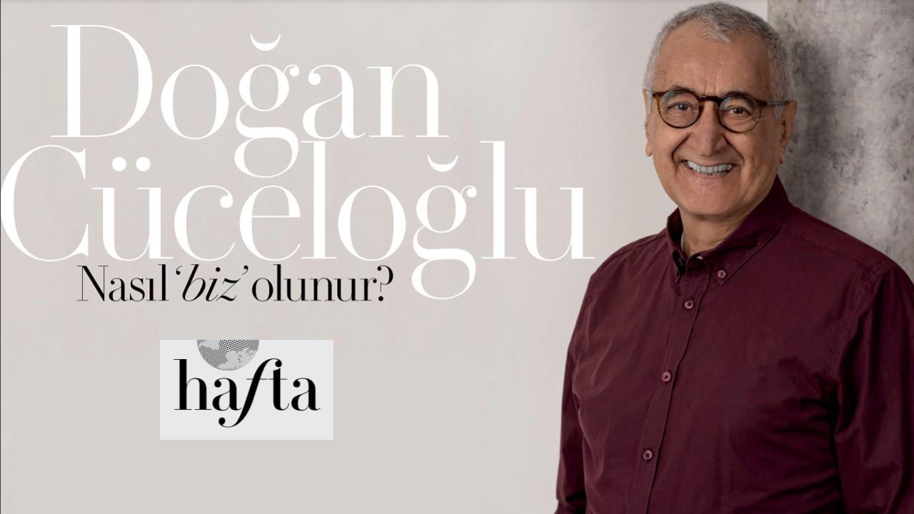 Doğan Cüceloğlu: Nasıl 'biz' olunur?