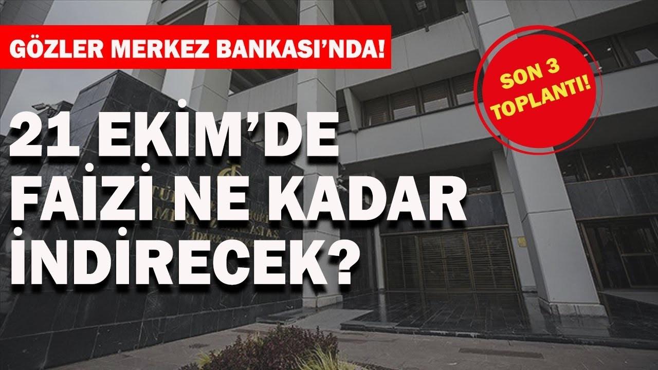 Merkez Bankası 21 Ekim'deki PPK toplantısında faizi ne kadar indirecek?